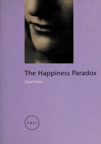 The happiness paradox by Ziyad Marar