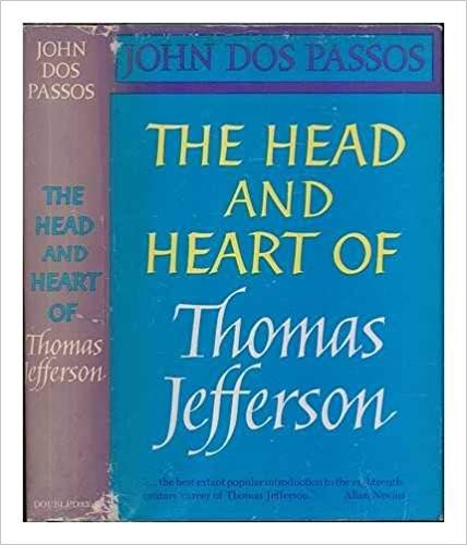 Head and heart of Thomas Jefferson. by John Dos Passos