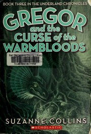 Cover of: Gregor and the Curse of the Warmbloods (Underland Chronicles, #3)