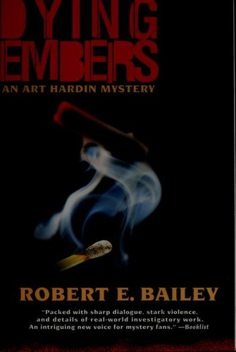 Dying Embers by Bailey, Robert E.