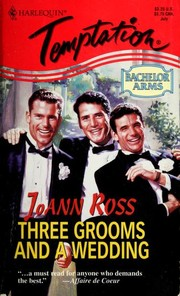 Cover of: Three Grooms And A Wedding (Bachelor Arms) (Harlequin Temptation, No 545) | Alex Ross