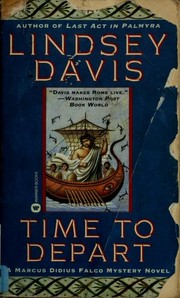Cover of: Time to Depart (Marcus Didius Falco Mysteries) | Lindsey Davis