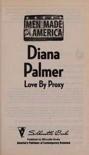Cover of: Love By Proxy (Men Made in America, Illinois)