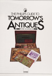 Cover of: The Phillips Guide to Tomorrow's Antiques | Peter Johnson