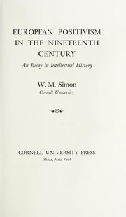 Cover of: European positivism in the nineteenth century | Walter Michael Simon