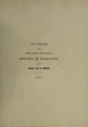 Cover of: An inquiry into the origin and early history of engraving upon copper and in wood