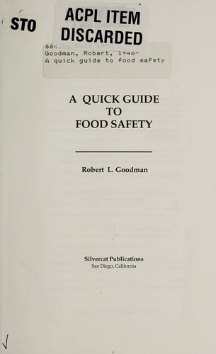 A quick guide to food safety by Goodman, Robert