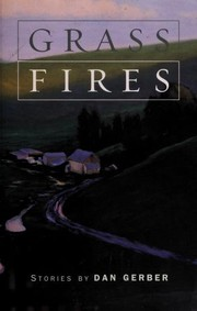 Cover of: Grass fires | Dan Gerber