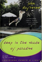 Cover of: Deep in the shade of paradise | John Dufresne