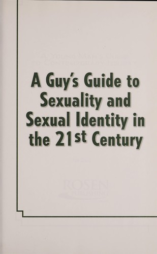 A guy's guide to sexuality and sexual identity in the 21st century by Craig, Joe