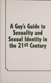 Cover of: A guy's guide to sexuality and sexual identity in the 21st century | Craig, Joe