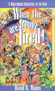 Cover of: When the Troops Are Tired