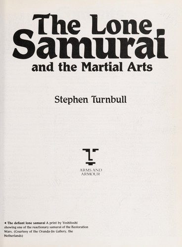 The lone samurai and the martial arts by Stephen Turnbull