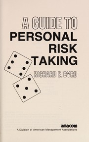 Cover of: A Guide to Personal Risk Taking