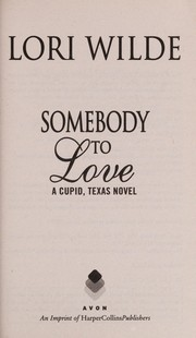 Cover of: Somebody to love | Lori Wilde