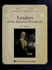 Cover of: Leaders of the American Revolution | Dale Anderson