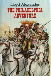 Cover of: The Philadelphia adventure | Lloyd Alexander