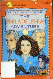 Cover of: PHILADEPHIA ADVENTURE, THE | Lloyd Alexander