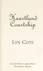Cover of: Heartland courtship | Lyn Cote