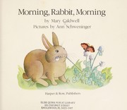 Cover of: Morning, rabbit, morning | Caldwell, Mary.