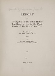 Cover of: Report on investigation of pro-British history textbooks in use in the public schools of the city of New York | New York (City). Commissioners of Accounts.