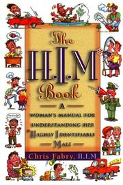 Cover of: Him Book: a woman's manual for understanding her Highly Identifiable Male
