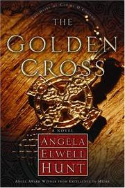 Cover of: The golden cross | Angela Elwell Hunt