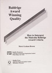 Cover of: Baldrige Award Winning Quality (Baldrige Award Winning Quality: How to Interpret the Baldrige Criteria for Performance) | Mark G. Brown