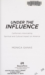 Cover of: Under the influence | Monica Ganas