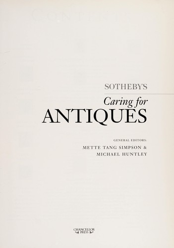 Sotheby's caring for antiques by Mette Tang Simpson, Michael Huntley