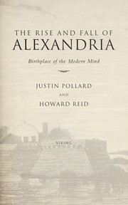 Cover of: The rise and fall of Alexandria | Justin Pollard