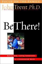 Cover of: Be there! | John T. Trent