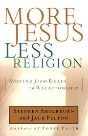 Cover of: More Jesus, Less Religion: Moving from Rules to Relationship