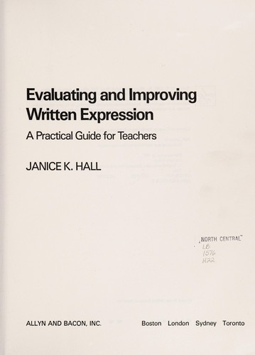 Evaluating and improving written expression by Janice K. Hall