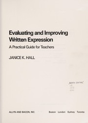 Cover of: Evaluating and improving written expression | Janice K. Hall