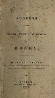 Cover of: An address on the origin and evil influences of money