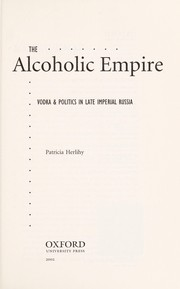 Cover of: The alcoholic empire | Patricia Herlihy