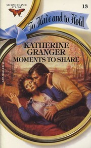 Cover of: Moments to Share | Katherine Granger