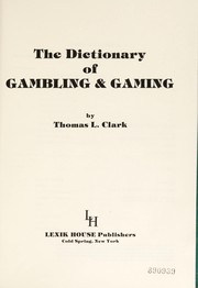 Cover of: The dictionary of gambling & gaming | Clark, Thomas L.