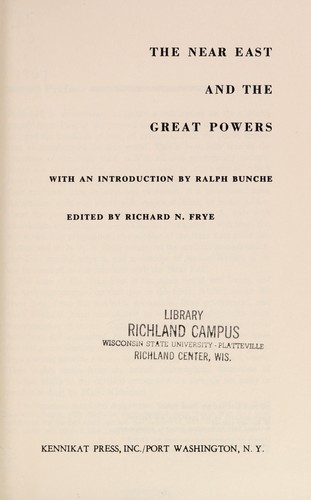 The Near East and the Great Powers. by Richard Nelson Frye