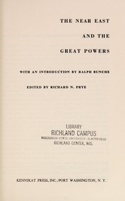 Cover of: The Near East and the Great Powers. by Richard Nelson Frye