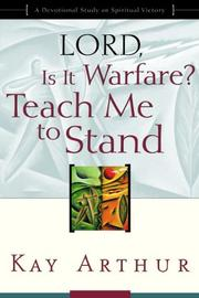 Cover of: Lord, Is It Warfare? Teach Me to Stand: A Devotional Study on Spiritual Victory