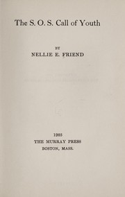 Cover of: The S.O.S. call of youth | Friend, Nellie E. Mrs.