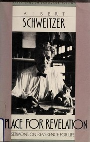 Cover of: A place for revelation | Albert Schweitzer