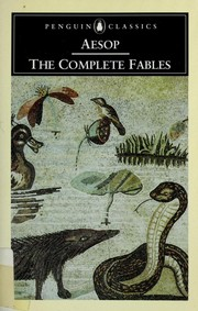 Cover of: The complete fables | Aesop ; translated by Olivia and Robert Temple ; with an introduction by Robert Temple.