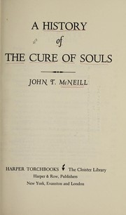 Cover of: A History of the Cure of Souls | John T. McNeill