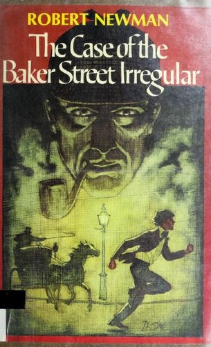 The Case of the Baker Street Irregular by Robert Newman