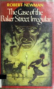 Cover of: The Case of the Baker Street Irregular | Robert Newman