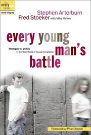 Cover of: Every Young Man's Battle: Strategies for Victory in the Real World of Sexual Temptation (Every Man)