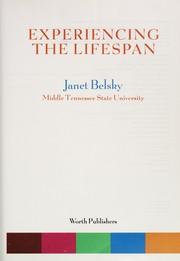 Cover of: Experiencing the lifespan | Janet Belsky